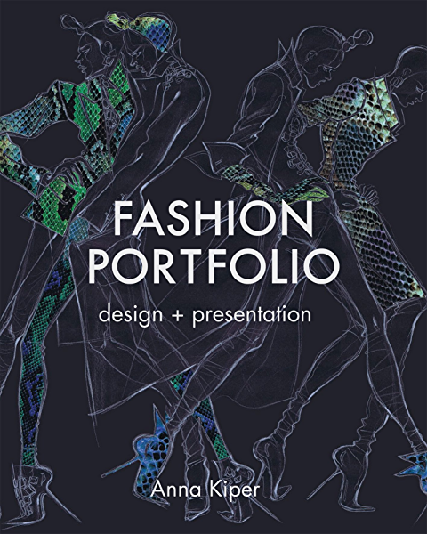 Fashion Portfolio Design And Presentation Kindle Edition By Kiper Anna Arts Photography Kindle Ebooks Amazon Com