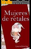 Mujeres de retales: (Libro de relatos)