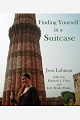 Finding Yourself in a Suitcase Kindle Edition