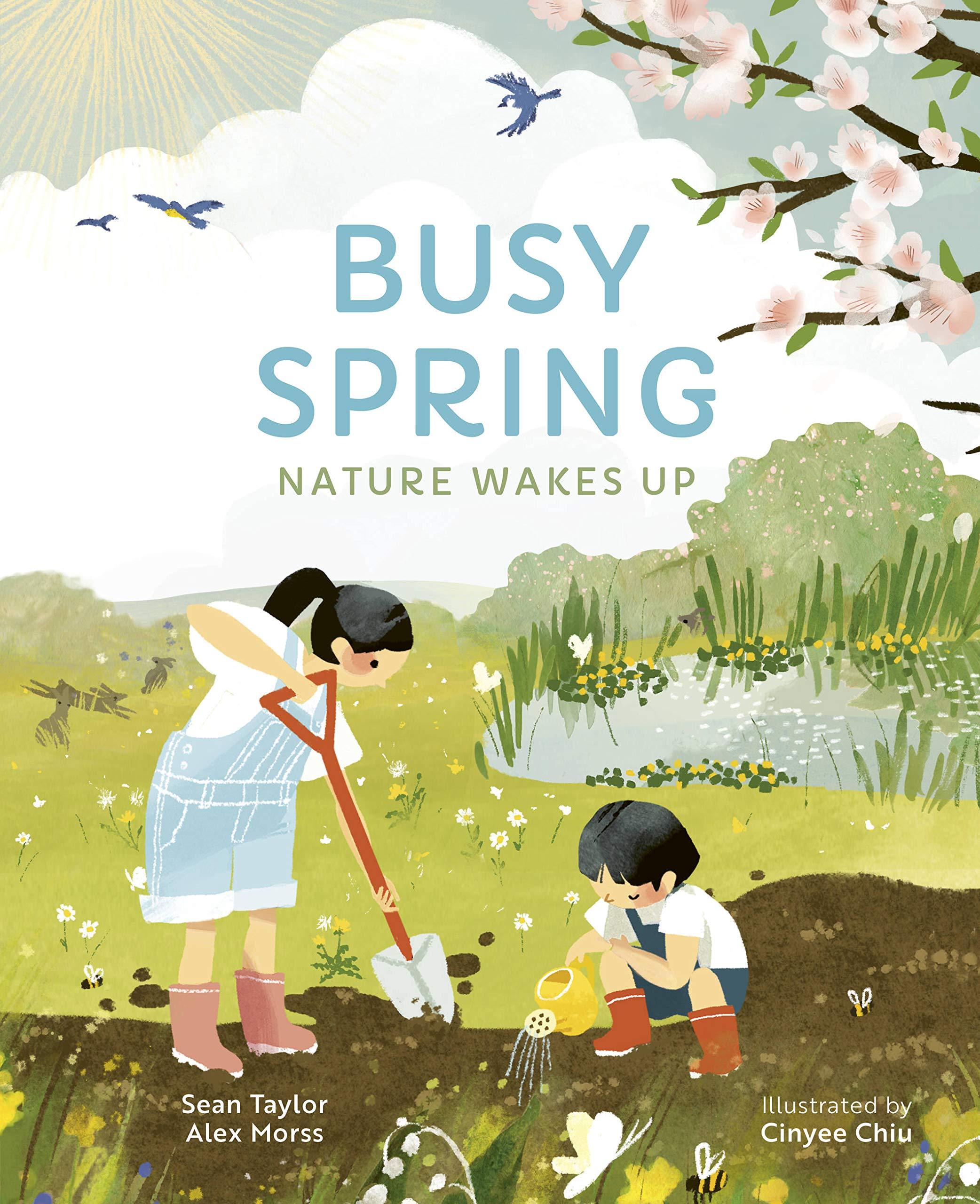 Amazon.com: Busy Spring: Nature Wakes Up (9780711255395): Taylor, Sean,  Morss, Alex, Chiu, Cinyee: Books