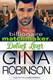Dating Lazer: A Jet City Billionaire Romance (The Billionaire Matchmaker Series Book 4)