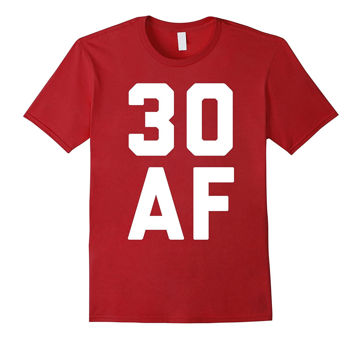30 AF T-Shirt - 30th Birthday Shirt Men Women Thirty Gift-BN