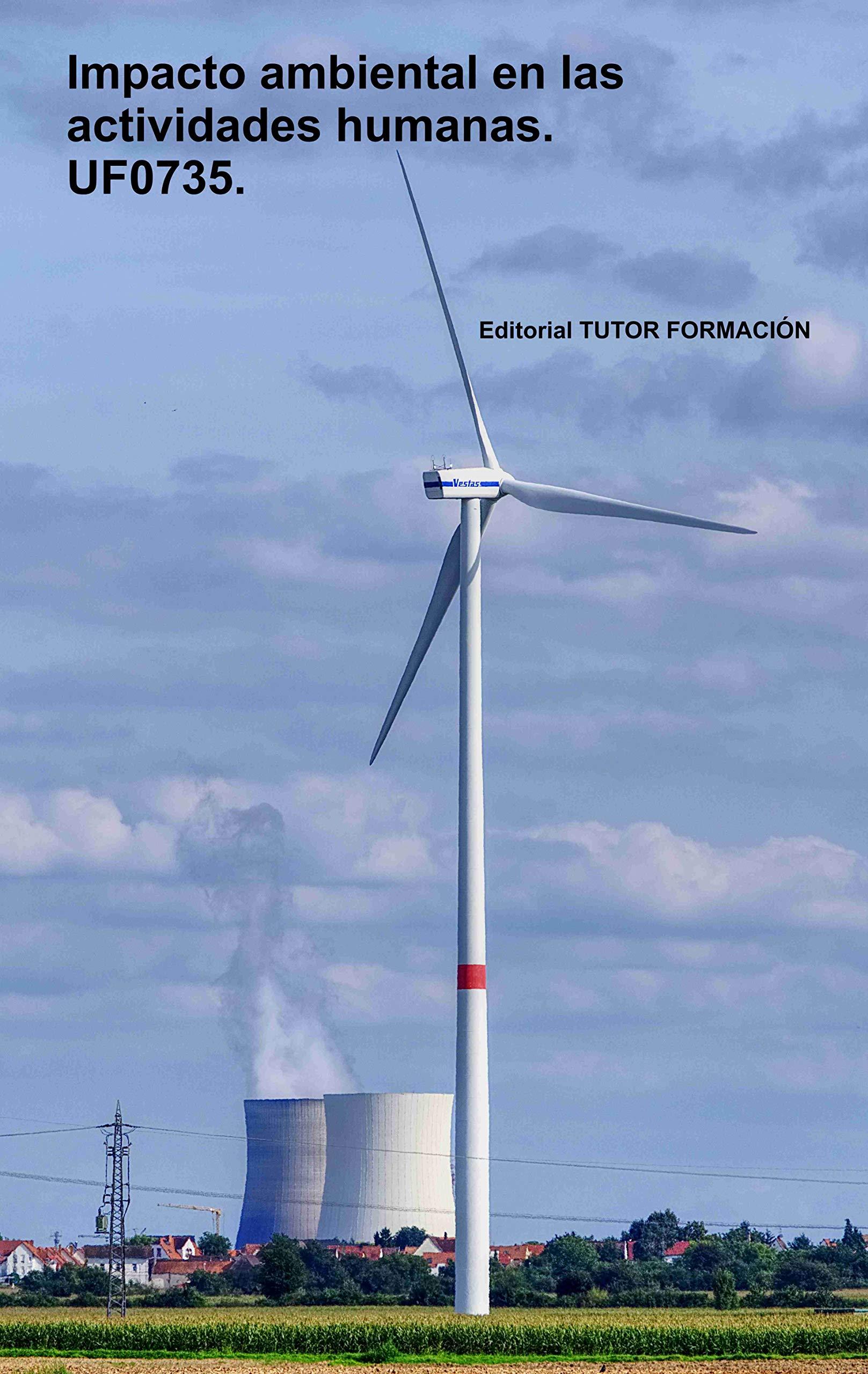 Impacto Ambiental En Las Actividades Humanas Uf0735 González Molina Pilar Amazon De Bücher