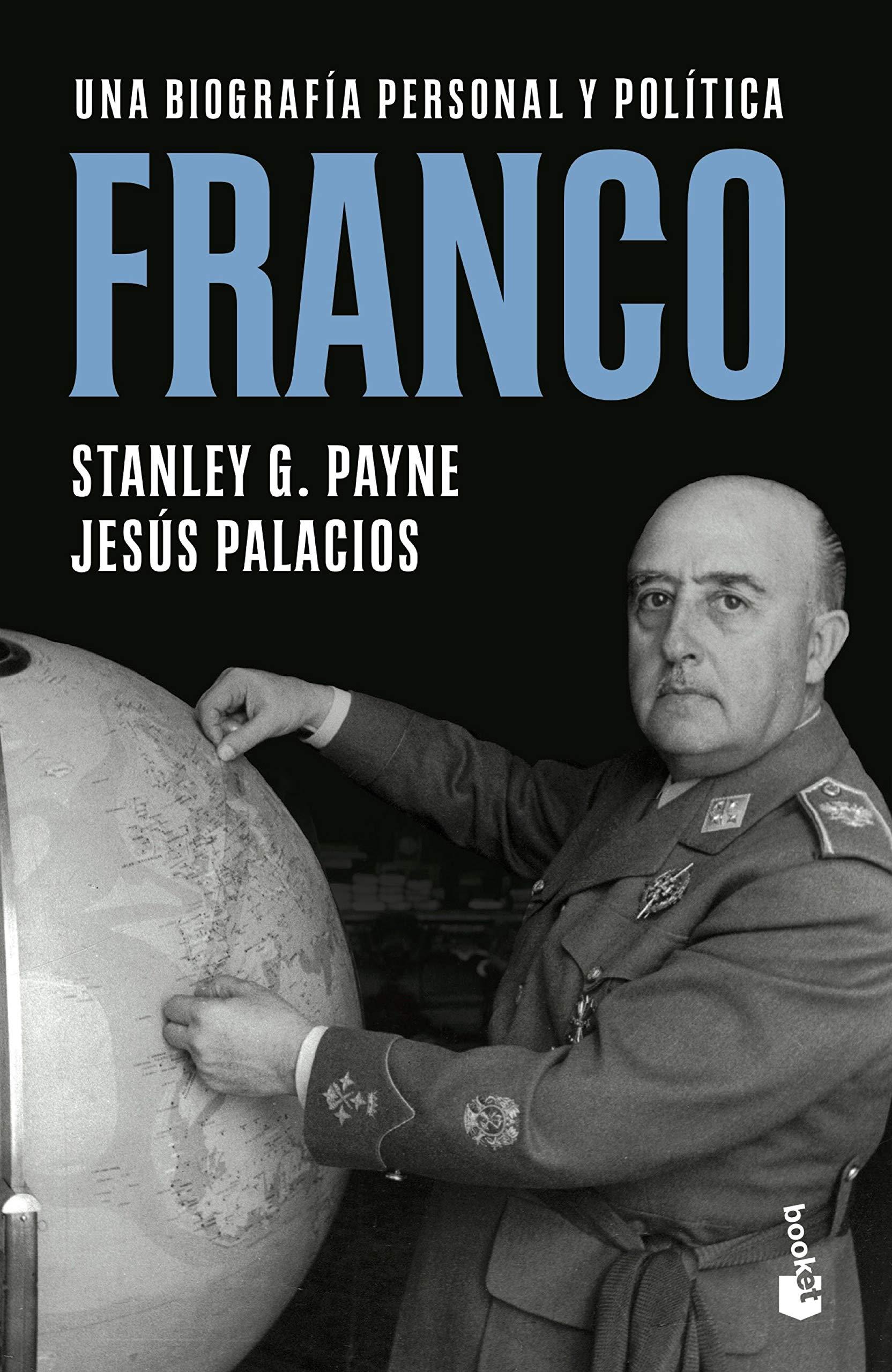 Franco: Una biografía personal y política Divulgación: Amazon.es: Payne, Stanley G., Palacios, Jesús: Libros