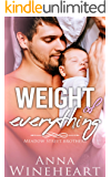 Weight of Everything: an MPreg romance (Meadow Street Brothers Book 1)