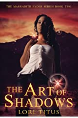 The Art of Shadows (The Marradith Ryder Series Book 2) Kindle Edition