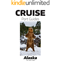 Cruise Port Guide - Alaska: Alaska On Your Own (Cruise Port Guides)