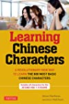 Learning Chinese Characters, Volume 1: HSK level A: A Revolutionary New Way to Learn and Remember the 800 Most Basic...