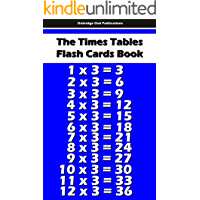 The Times Tables Flash Cards Book (Learn Mathematics 1)