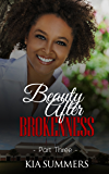 Beauty After Brokenness 3 (Ashes to Beauty Series)