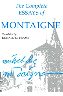 the complete essays of montaigne michel de montaigne donald m  the complete essays of montaigne
