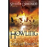 Seventh Dimension - The Howling: A Young Adult Christian Fantasy (Seventh Dimension Series Book 6)