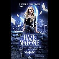 Je bute des gens à la pelle (et parfois j'utilise un râteau) (Haze Malone t. 1) (French Edition)