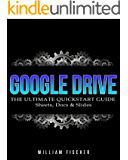 Google Drive: The Ultimate QuickStart Guide – Sheets, Docs & Slides (Google Drive, Excel, Office)