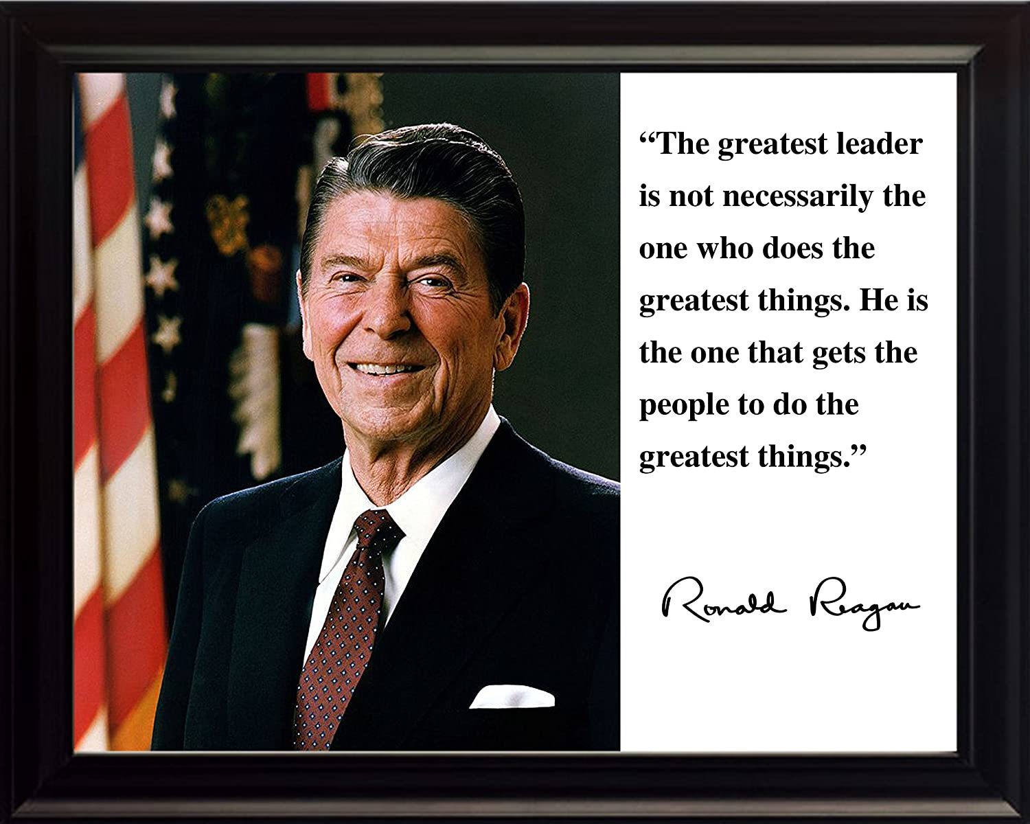 Ronald Reagan President the Greatest Leader Quote 8x10 Framed Photograph wesellphotos