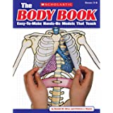 The Body Book: Easy-to-Make Hands-on Models That Teach