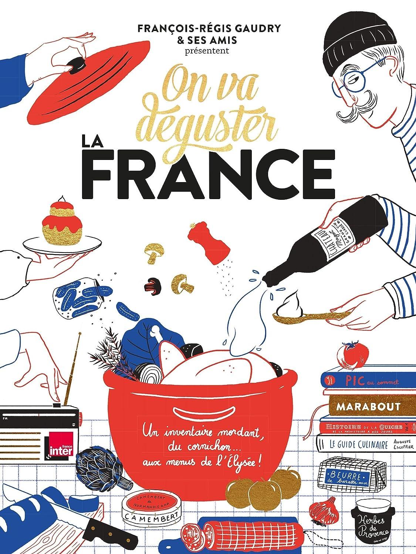 d98b2e0afd3 On va déguster   la France  François-Régis Gaudry  Amazon.fr  Cuisine    Maison