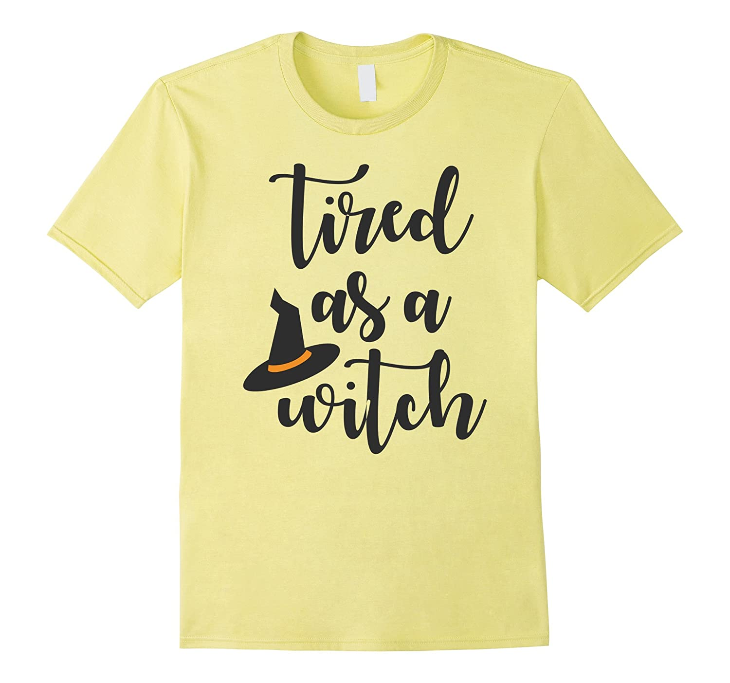Tired As A Witch Funny Saying Halloween Women Mom Shirt-Art