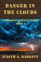 DANGER IN THE CLOUDS: A MAJOR ELLIOTT NOVEL (GRID DOWN SURVIVAL SERIES Book 1) Kindle Edition