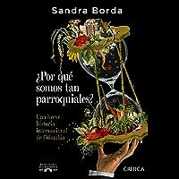 ¿Por qué somos tan parroquiales? (Spanish Edition)