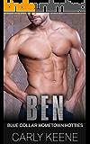 Ben: A Short Sweet Blue-Collar Hometown Hotties Instalove Romance (Blue Collar Hometown Hotties Book 2)