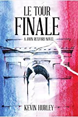 Le Tour Finale: A JOHN REXFORD NOVEL Kindle Edition
