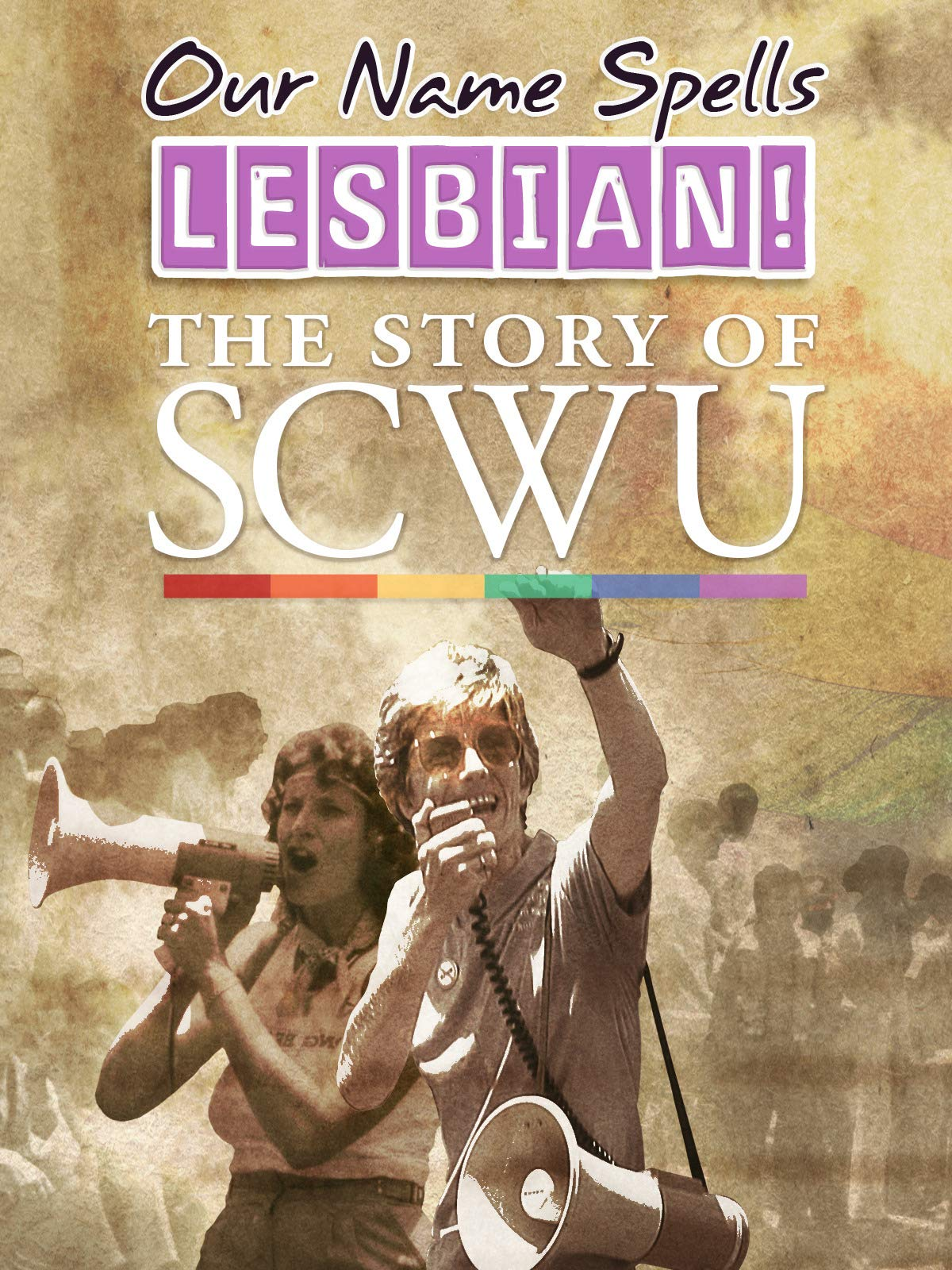 Our Name Spells Lesbian: The Story of SCWU