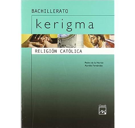 Kerigma. Religión Católica - 9788421832028: Amazon.es: Fernández ...
