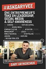 #AskGaryVee: One Entrepreneur's Take on Leadership, Social Media, and Self-Awareness (English Edition) Edición Kindle