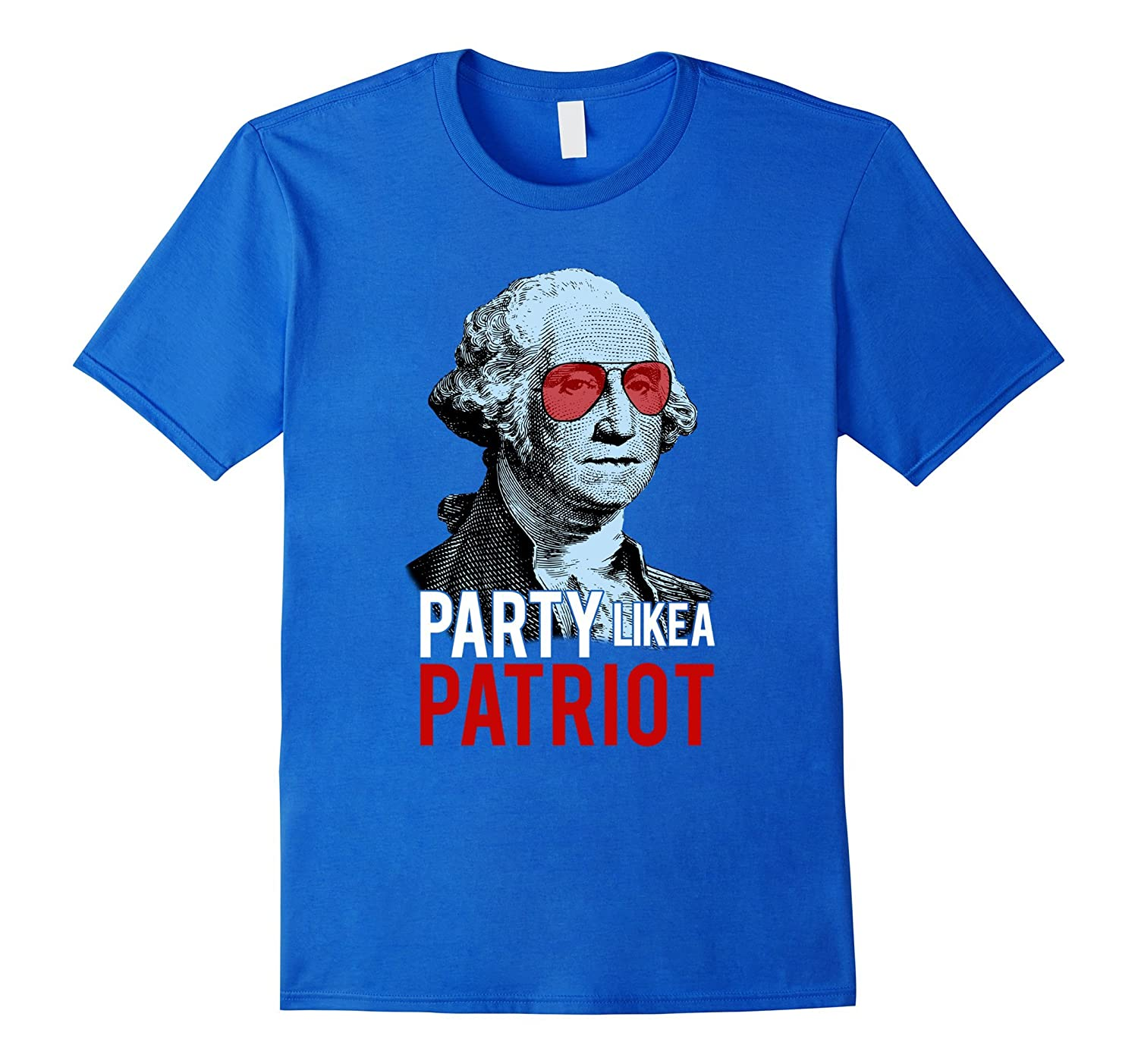"""""""Party Like A Patriot"""" Funny Washington 4th of July T-Shirt"""