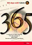 365 Days with Calvin: A Unique Collection of 365 Readings from the Writings of John Calvin (356 Days with)