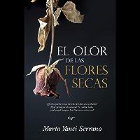 El olor de las flores secas (Spanish Edition)