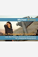 """Pro Photography Checklists: Lists, Best Practices, Summaries, and Guidelines For Professional Photographers (The Michael Willems """"Dutch Master Class"""" series Book 7) Kindle Edition"""