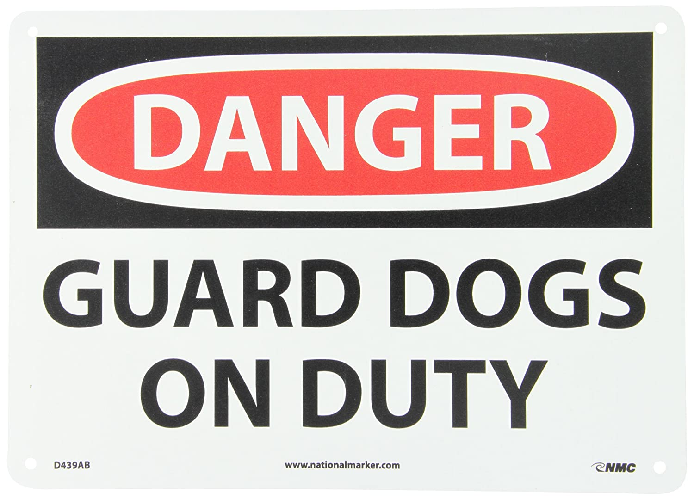 14 Length x 10 Height Black//Red on White NMC D439AB OSHA Sign Guard Dogs ON Duty LegendDanger Aluminum