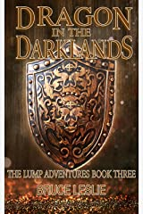 Dragon In The Darklands: The Lump Adventures Book Three Kindle Edition