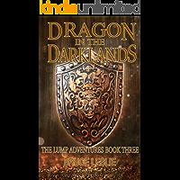 Dragon In The Darklands: The Lump Adventures Book Three