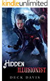 The Hidden Illusionist: Beautiful Blood Mage (Thieves of Chaos Book 1)