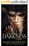 And Then The Darkness Came (I Give You Eternity Book 1)