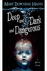 Deep and Dark and Dangerous: A Ghost Story Kindle Edition