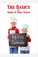 My First Cookbooks ~ The Basics: An Introduction To Cooking Kindle Edition