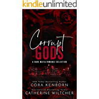 Corrupt Gods : A Dark Mafia Romance Collection (Corrupt Gods Duet)