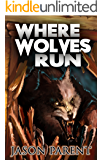 Where Wolves Run: A Novella of Horror