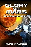 Glory on Mars: Mars Colonization Book 1