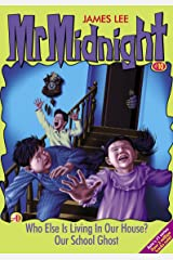 Mr Midnight #10: Who Else Is Living In Our House?; Our School Ghost Kindle Edition
