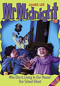 Mr Midnight #10: Who Else Is Living In Our House?; Our School Ghost