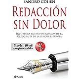 Redacción sin dolor: Incorpora las nuevas normas de la ortografía de la lengua española (Spanish Edition)