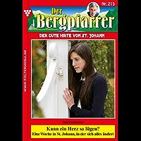 Der Bergpfarrer 215 – Heimatroman: Kann ein Herz so lügen? (German Edition)