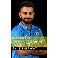 The Killer Instinct Of Virat Kohli (English Edition)
