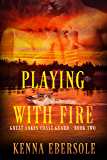 Playing with Fire (Great Lakes Coast Guard Book 2)