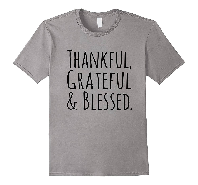 Thankful Grateful  Blessed - Inspirational T-shirt-CD